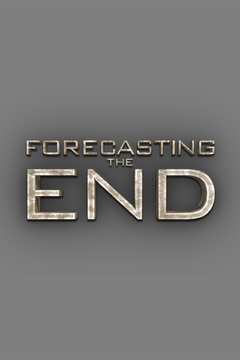 poster for Forecasting the End