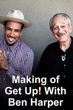 poster for The Making of Get Up! With Ben Harper & Charlie Musselwhite