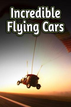 Incredible Flying Cars