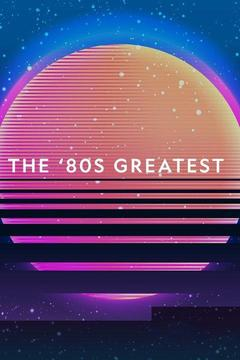 poster for The 80's: The Decade That Made Us