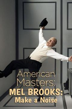 poster for American Masters: Mel Brooks: Make a Noise