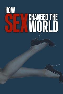 poster for How Sex Changed the World