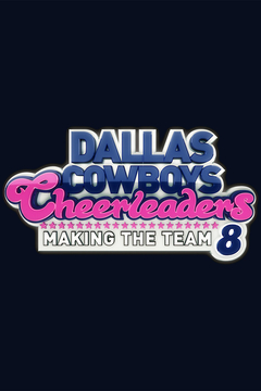 poster for Dallas Cowboys Cheerleaders: Making the Team