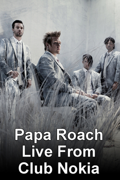 Papa Roach Live From Club Nokia