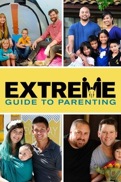 poster for Extreme Guide to Parenting