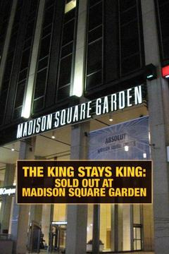 poster for The King Stays King: Sold Out at Madison Square Garden