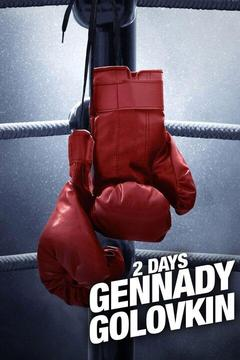 poster for 2 Days: Gennady Golovkin
