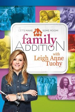 poster for Family Addition With Leigh Anne Tuohy