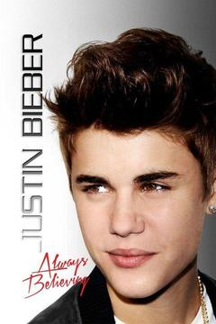 poster for Justin Bieber: Always Believing
